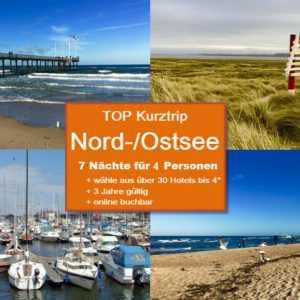 Familienurlaub NORD- o. OST(-SEE) 8 Tage für 4, Hotel (bis 4*) + Ort nach Wahl
