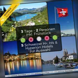 Kurzurlaub Schweiz 3 Tage 2 Personen H-Hotels Multi 5 Hotels 1 Hotelgutschein