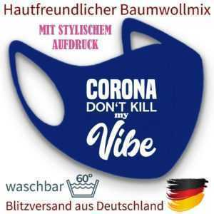 Mundmaske Nasenmaske Gesichtsmaske Fashion Mask Corona don't kill my Vibe royal